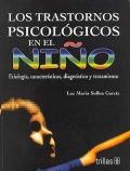Los trastornos psicológico en el niño. Etiología, características, diagnostico y tratamiento.