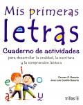 Mis primeras letras. Cuaderno de actividades para desarrollar la oralidad, la escritura y la comprensión lectora por competencias.