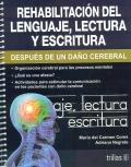 Rehabilitación del lenguaje, lectura y escritura después de un daño cerebral.