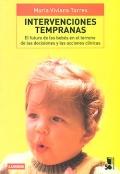 Intervenciones tempranas. El futuro de los bebés en el terreno de las decisiones y las acciones clínicas.