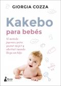 Kakebo para bebés. El método japonés para gastar mejor y ahorrar cuando llega un hijo.