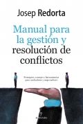 Manual de gestión y resolución de conflictos. Principios, consejos y herramientas para mediadores y negociadores