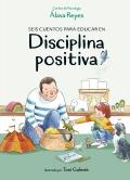 Seis cuentos para educar en Disciplina positiva