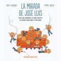La mirada de José Luis. Cuento para comprender a los niños con déficit de atención, hiperactividad y/o impulsividad