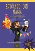 Educando con magia. El ilusionismo como recurso didáctico