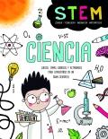 Ciencia. Juegos, temas curiosos y actividades para convertirse en un gran científico