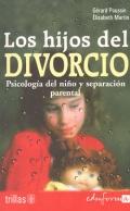 Los hijos del divorcio. Psicología del niño y separación parental.