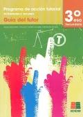 Programa de acción tutorial. Actividades y recursos. 3 de secundaria. Guía del tutor.