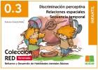 Discriminación perceptiva. Relaciones espaciales. Secuencia temporal.Infantil. Refuerzo y desarrollo de habilidades mentales básicas. 0.3 Renovada