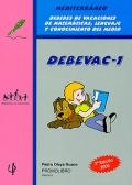 DEBEVAC-1. Mediterráneo. Deberes de vacaciones de matemáticas, lenguaje y conocimiento del medio.