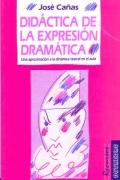 Didáctica de la expresión dramática. Una aproximación a la dinámica teatral en el aula.