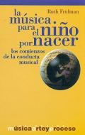 La música para el niño por nacer. Los comienzos de la conducta musical