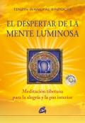 El despertar de la mente luminosa. Meditación tibetana para la alegría y la paz interior