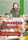 Docentes tóxicos. Prevención y mejoramiento en el rol educativo, formativo y personal