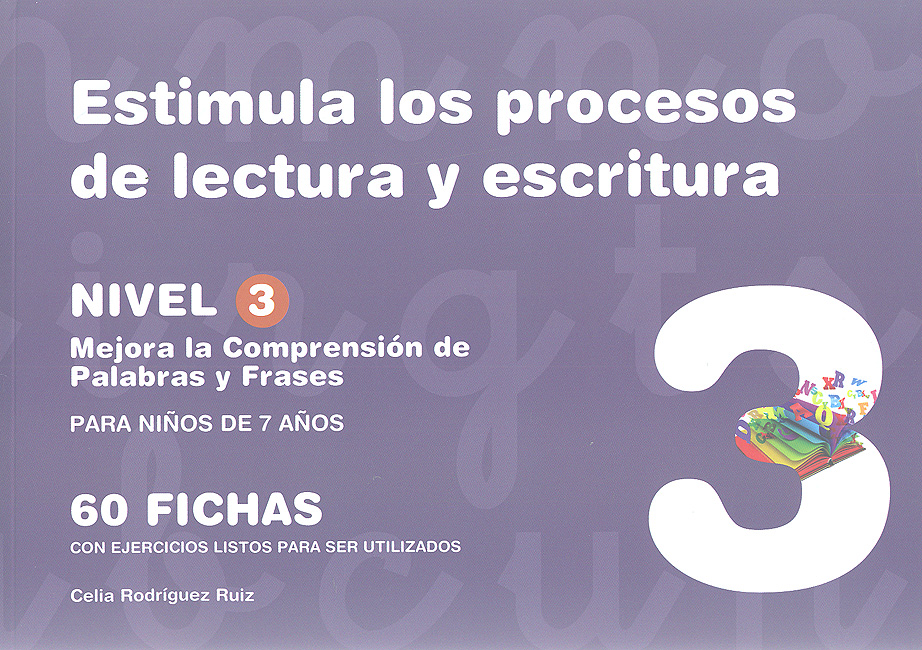 Estimula Los Procesos De Lectura Y Escritura Nivel 3 Mejora La Comprensión De Palabras Y Frases Para Niños De 7 Años Celia Rodríguez Ruiz