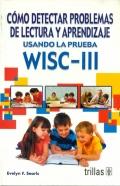 Cómo detectar problemas de lectura y aprendizaje usando la prueba WISC-III