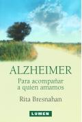 Alzheimer. Para acompañar a quienes amamos.