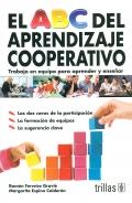 El ABC del aprendizaje cooperativo. Trabajo en equipo para aprender y enseñar.