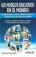 Los modelos educativos en el mundo. Comparación y bases históricas para la construcción de nuevos modelos.