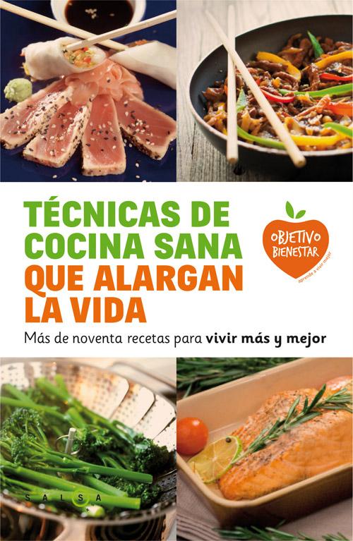 T cnicas de cocina sana que alargan la vida m s de for Tecnicas basicas de cocina libro