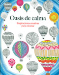 Oasis de calma. inspiraciones creativas para colorear