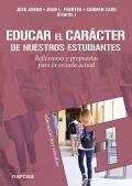 Educar el carácter de nuestros estudiantes. Reflexiones y propuestas para la escuela actual