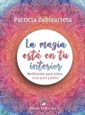 La magia está en tu interior. Meditación para niños. Guía para padres