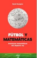 Fútbol y matemáticas. Aventuras matemáticas del deporte rey