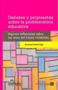 Debates y propuestas sobre la problemática educativa.