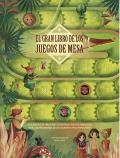 El gran libro de los juegos de mesa Los juegos de mesa más divertidos protagonizados por los personajes de los cuentos más populares
