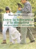 Entre la tolerancia y la disciplina. Una guía educativa para padres.