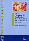 P.V.D. Programa de habilidades de la vida diaria. Programas conductuales alternativos.