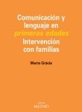 Comunicación y lenguaje en primeras edades. Intervención con familias.