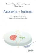 Anorexia y bulimia.  Un mapa para recorrer un territorio transtornado.