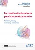 Formación de educadores para la inclusión educativa. Posiciones, miradas, recorridos y experiencias