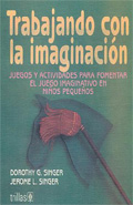 Trabajando con la imaginación. Juegos y actividades para fomentar el juego imaginativo en niños pequeños.