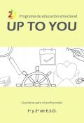 Programa de educación emocional uptoyou 1º y 2º ciclo de E.S.O. Cuaderno para el profesorado