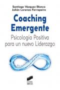 Coaching emergente. Psicología positiva para un nuevo liderazgo