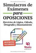 Simulacros de Exámenes para Oposiciones. Ejercicios de lógica cálculo ortografía y razonamiento.