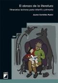 El abrazo de la literatura. Itinerarios lectores para infantil y primaria