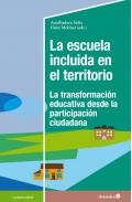La escuela incluida en el territorio. La transformación educativa desde la participación ciudadana