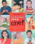 Pequeño gran chef. 64 recetas mediterráneas saludables y divertidas para niños y niñas.