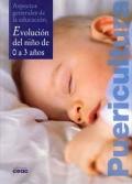Aspectos generales de la educación. Evolución del niño de 0 a 3 años.