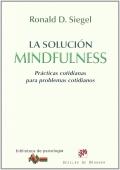 La solución mindfulness Prácticas cotidianas para problemas cotidianos