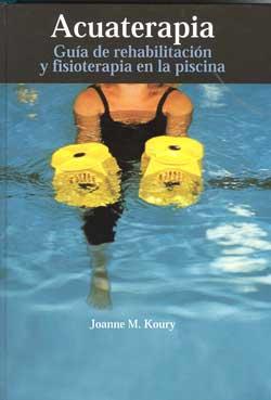 Acuaterapia gu a de rehabilitaci n y fisioterapia en la for Rehabilitacion en piscina