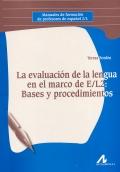 La evaluación de la lengua en el marco de E/l2: Bases y procedimientos