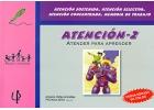 Atención 2. Atender para aprender. Atención sostenida, Atención selectiva. Atención concentrada. Memoria de trabajo.
