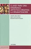 Claves para una enseñanza artístico-creativa: La dramatización.