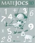 MATEJOCS. Paquet 4t de Primària. de 9 a 10 anys. Quaderns 10, 11, 12
