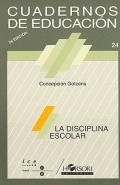 La disciplina escolar. Cuadernos de educación.